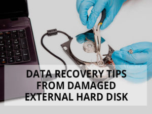 Data recovery tips from damaged external hard disk