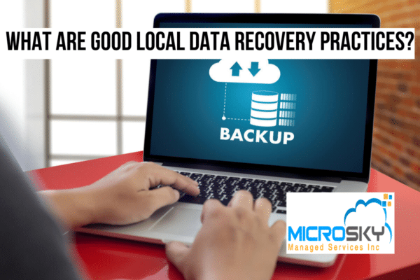 Good Local Data Recovery Practices