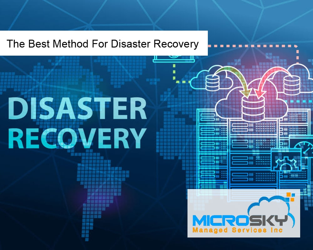 The Best Method For Disaster Recovery